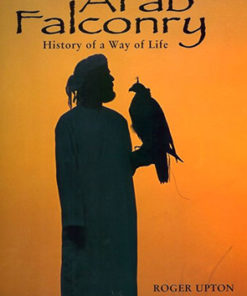 Arab Falconry History of a Way of Life